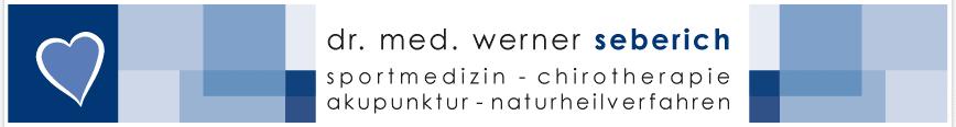 Dr. med. Werner Seberich - Facharzt für Allgemeinmedizin - Sportmedizin - Chirotherapie - Akupunktur - Naturheilverfahren